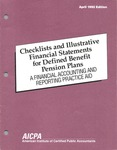 Checklists and illustrative financial statements for defined benefit pension plans : a financial accounting and reporting practice aid, April 1992 edition