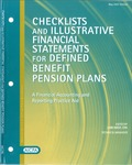 Checklists and illustrative financial statements for defined benefit pension plans : a financial accounting and reporting practice aid, May 2007 edition