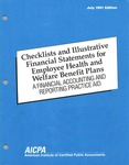 Checklists and illustrative financial statements for employee health and welfare benefit plans : a financial accounting and reporting Practice aid, July 1991 edition