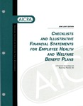 Checklists and illustrative financial statements for employee health and welfare benefit plans : a financial accounting and reporting Practice aid, June 1997 edition