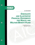 Checklists and illustrative financial statements for health and welfare benefit plans : a financial accounting and reporting Practice aid, July 2000 edition