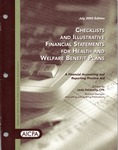 Checklists and illustrative financial statements for health and welfare benefit plans : a financial accounting and reporting Practice aid, July 2003 edition