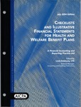 Checklists and illustrative financial statements for health and welfare benefit plans : a financial accounting and reporting Practice aid, July 2004 edition