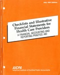 Checklists and illustrative financial statements for health care providers : a financial accounting and reoorting practice aid, July 1991 edition