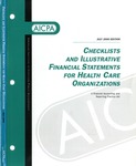 Checklists and illustrative financial statements for health care organizations : a financial accounting and reporting practice aid, July 2000 edition