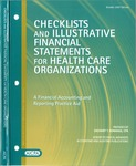 Checklists and illustrative financial statements for health care organizations : a financial accounting and reporting practice aid, October 2007 edition