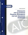 Checklists and illustrative financial statements for life insurance companies : a financial accounting and reporting practice aid, March 2000 edition