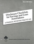 Disclosure checklists for savings and loan associations : a financial reporting practice aid, Winter 1987 edition