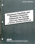 Disclosure checklists and illustrative financial statements for savings and loan associations : a financial reporting practice aid, November 1989 edition