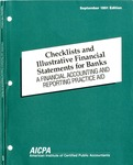Checklists and illustrative financial statements for banks : a financial accounting and reporting practice aid, September 1991 edition