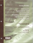 Checklist supplement and illustrative financial statements for construction contractors : a financial accounting and reporting practice aid, December 2003 edition