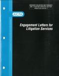 Engagement letters for litigation services; Business valuation and forensic and litigation services section practice aid, 04-1