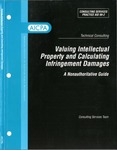 Valuing intellectual property and calculating infringement damages : a nonauthoritative guide; Consulting services practice aid, 99-2 by Joseph A. Agiato, Michael J. Mard, and American Institute of Certified Public Accountants. Management Consulting Services Team