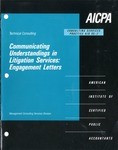 Communicating understandings in litigation services : engagement letters; Consulting services practice aid, 95-2