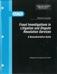 Fraud investigations in litigation and dispute resolution services : a nonauthoritative guide; Consulting services practice aid, 97-1