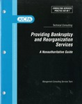 Providing bankruptcy and reorganization services : a nonauthoritative guide; Consulting services practice aid, 98-1