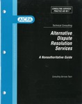 Alternative dispute resolution services : a nonauthoritative guide; Consulting services practice aid, 99-1