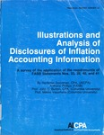 Illustrations and analysis of disclosures of inflation accounting information : a survey of the application of the requirements of FASB statements nos. 33, 39, 40, and 41; Financial report survey, 23
