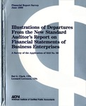 Illustrations of departures from the new standard auditor's report on financial statements of business enterprises : a survey of the application of SAS no. 58; Financial report survey, 41