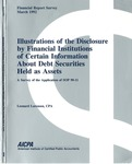 Illustrations of the disclosure by financial institutions of certain information about debt securities held as assets : a survey of the application of SOP 90-11; Financial report survey, 48