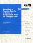 Illustrations of financial reporting by entities in reorganization under the bankruptcy code : a survey of the application of AICPA SOP 90-7; Financial report survey, 52