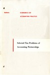 Selected tax problems of accounting partnerships; Economics of accounting practice, bulletin 12
