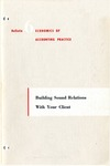 Building sound relations with your client; Economics of accounting practice, bulletin 06