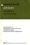 Interpretations of management advisory services practice standards (with ethics rulings supplement); Management advisory services guideline series, no. 7