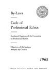 By-laws [1965];  Code of professional ethics [1965];  Numbered opinions of the Committee on Professional Ethics [1965];  Objectives of the Institute adopted by Council [1965]