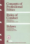 Concepts of professional ethics [1984];  Rules of conduct of the code of professional ethics as amended January 6, 1983 [1984];  Bylaws and implementing resolutions of Council as amended May 10, 1983 [1984]
