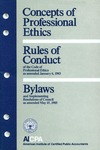 Concepts of professional ethics [1985];  Rules of conduct of the code of professional ethics as amended January 6, 1983 [1985];  Bylaws and implementing resolutions of Council as amended May 15, 1985 [1985]