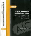PCAOB Standards and Related Rules (Including Select SEC-Approved PCAOB Releases and Staff Guidance) As of December 2007 by American Institute of Certified Public Accountants and Public Company Accounting Oversight Board