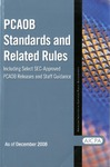 PCAOB Standards and Related Rules Including Select SEC-Approved PCAOB Releases and Staff Guidance As of December 2008 by American Institute of Certified Public Accountants and Public Company Accounting Oversight Board
