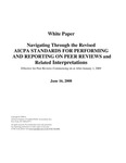 White paper: Navigating through the revised AICPA standards for performing and reporting on peer reviews and related interpretations, effective for peer reivew commencing on or after January 1, 2009, June 16, 2008 by American Institute of Certified Public Accountants (AICPA)