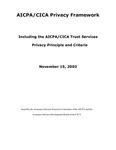 AICPA/CICA Privacy Framework, Including the AICPA/CICA Trust Services Privacy Principle and Criteria, November 15, 2003