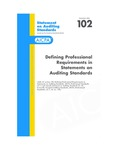 Defining professional requirements in statements on auditing standards; Statement on auditing standards, 102
