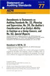 Amendments to statements on auditing standards no. 22, planning and supervision, no. 59, the auditor's consideration of an entity's ability to continue as a going concern, and no. 62, special reports by American Institute of Certified Public Accountants. Auditing Standards Executive Committee
