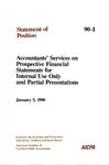 Accountants' services on prospective financial statements for internal use only and partial presentations: January 5, 1990