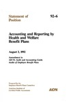 Accounting and reporting by health and welfare benefit plans, August 3, 1992: amendment to AICPA audit and accounting guide, Audit of employee benefit plans