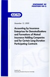 Accounting by insurance enterprises for demutualizations and formations of mutual insurance holding companies and for certain long-duration participating contracts