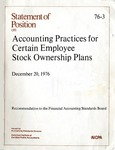 Accounting practices for certain employee stock ownership plans : recommendation to the Financial Accounting Standards Board; Statement of position 76-3;