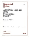 Accounting practices in the broadcasting industry : recommendation to Financial Accounting Standards Board; Statement of position 75-5;