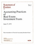 Accounting practices of real estate investment trusts: recommendation to Financial Accounting Standards Board