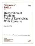 Recognition of profit on sales of receivables with recourse: recommendation to Financial Accounting Standards Board. June 14, 1974