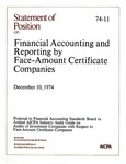 Financial accounting and reporting by face-amount certificate companies: proposal to the Financial Accounting Standards Board to amend AICPA Industry audit guide on audits of investment companies with respect to face-amount certificate companies. December 10, 1974