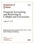 Financial accounting and reporting by colleges and universities : proposal to the Financial Accounting Standards Board to amend AICPA industry audit guide on audits of colleges and universities. August 31, 1974; Statement of position 74-08;