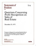 Questions concerning profit recognition on sales of real estate : proposal to to Financial Accounting Standards Board to clarify AICPA Industry Accounting Guide on Accounting for Profit Recognition on Sales of Real Estate; Statement of position 75-6;