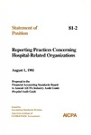 Reporting practices concerning hospital-related organizations: august 1, 1981: proposal to the Financial Accounting Standards Board to amend AICPA Industry audit guide,