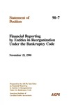 Financial reporting by entities in reorganization under the bankruptcy code: November 19, 1990