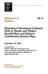 Reporting of investment contracts held by health and welfare benefit plans and defined-contribution pension plans, September 23, 1994 : amendment to AICPA Audit and accounting guide, Audits of employee benefit plans, and SOP 92-6, Accounting and reporting by health and welfare benefit plans; Statement of position 94-4;